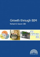 The Growth through BIM Report authored by Richard Saxon CBE