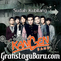 Download Lagu Baru Kangen Band Sudah Kubilang Mp3