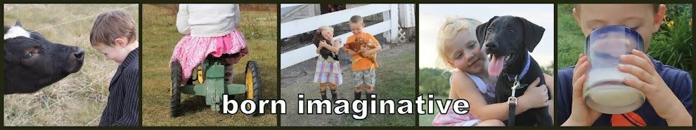 born imaginative.
