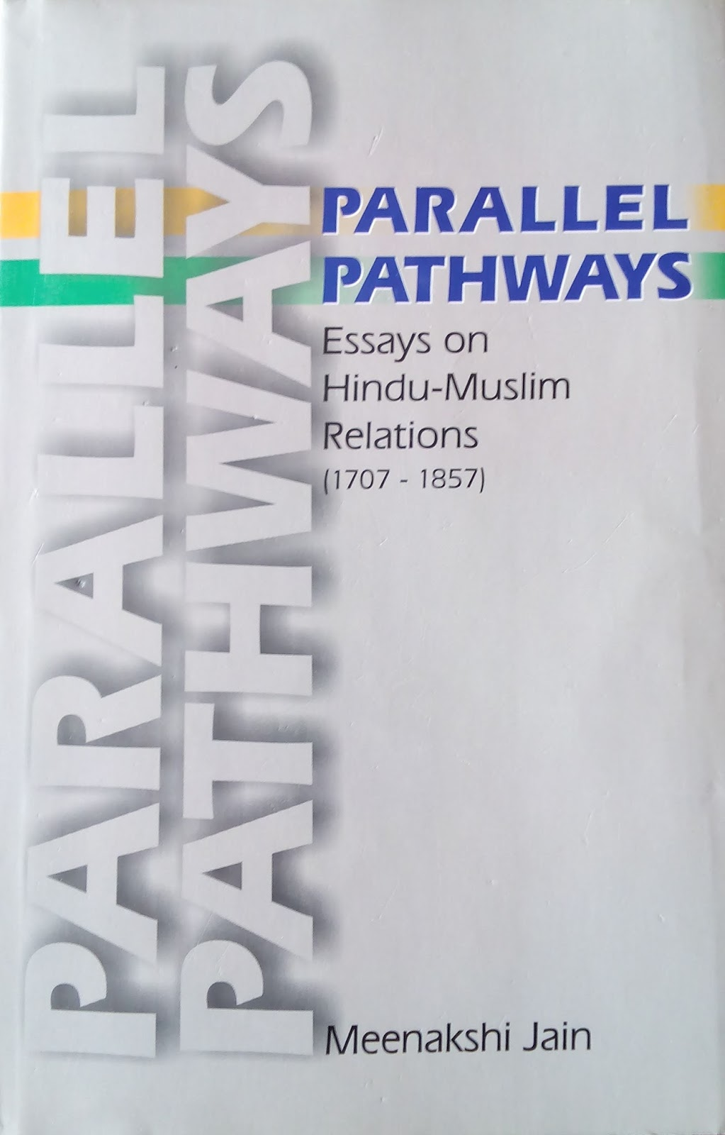 parallel pathways essays on hindu-muslim relations Adolescent development and pathways to problem behavior 23 introduction: domains of adolescent maturation and development our discussion of patterns of adolescent.