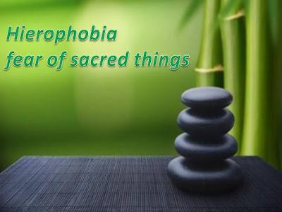 Hierophobia, fear of sacred