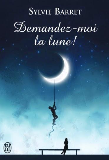 http://www.unbrindelecture.com/2015/04/demandez-moi-la-lune-de-sylvie-barret.html
