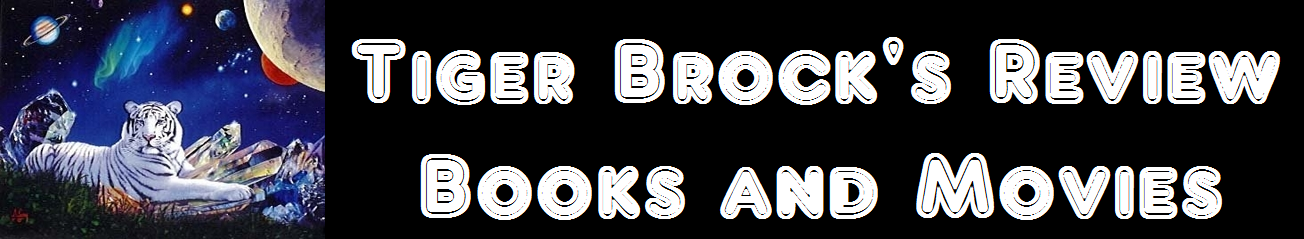 Tiger Brock's Review: Books and Movies
