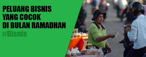 6 Peluang Bisnis yang Cocok di Bulan Ramadhan