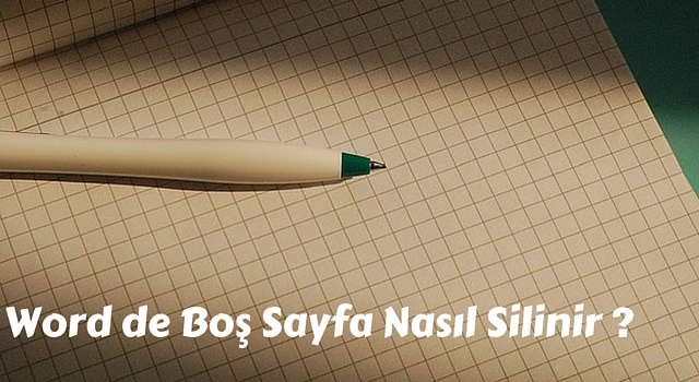 word-boş-sayfa-silme