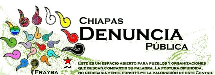 Chiapas Denuncia Pública