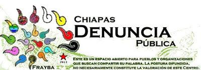 Chiapas Denuncia Pública