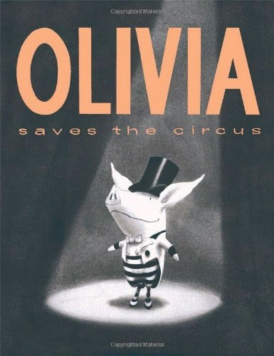 Olivia Saves the Circus, part of children's book review list about the circus