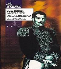 Luis Brion, almirante de la libertad