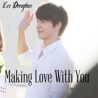 Making Love With You Part 1 ff nc lee donghae super junior