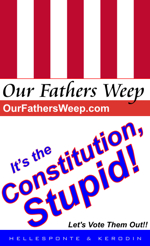 Our Fathers Weep: It&#39;s the Constitution, Stupid!