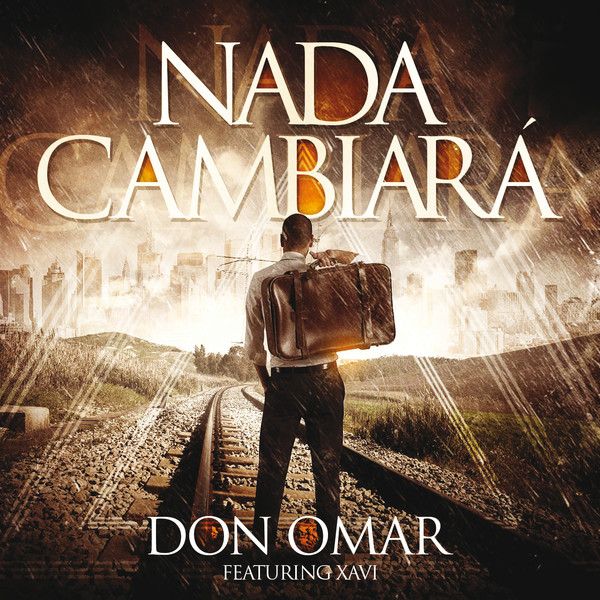 Don Omar - Nada Cambiará (feat. Xavi) - Single Cover