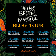 Things Bright and Beautiful Blog Tour
