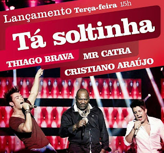 Thiago Brava Part. Cristiano Araújo e Mr. Catra – Tá Soltinha Mp3
