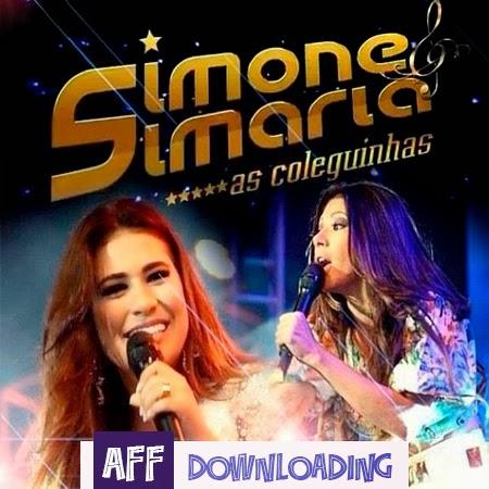 Baixar – Simone e Simaria As Coleguinhas – Ipojuca – PE – 14.09.2014