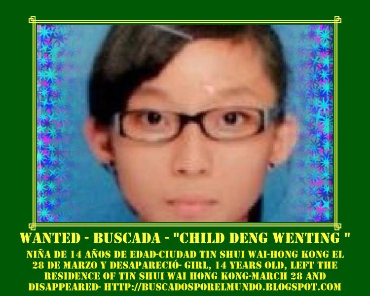 """"""" DEN WENTING WANTED"""" -  失踪的女孩,14岁 - NIÑA DESAPARECIDA EN HONG KONG"""