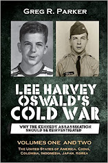 Lee Harvey Oswald's Cold War: Why the Kennedy Assassination should be Reinvestigated - V. 1 & 2