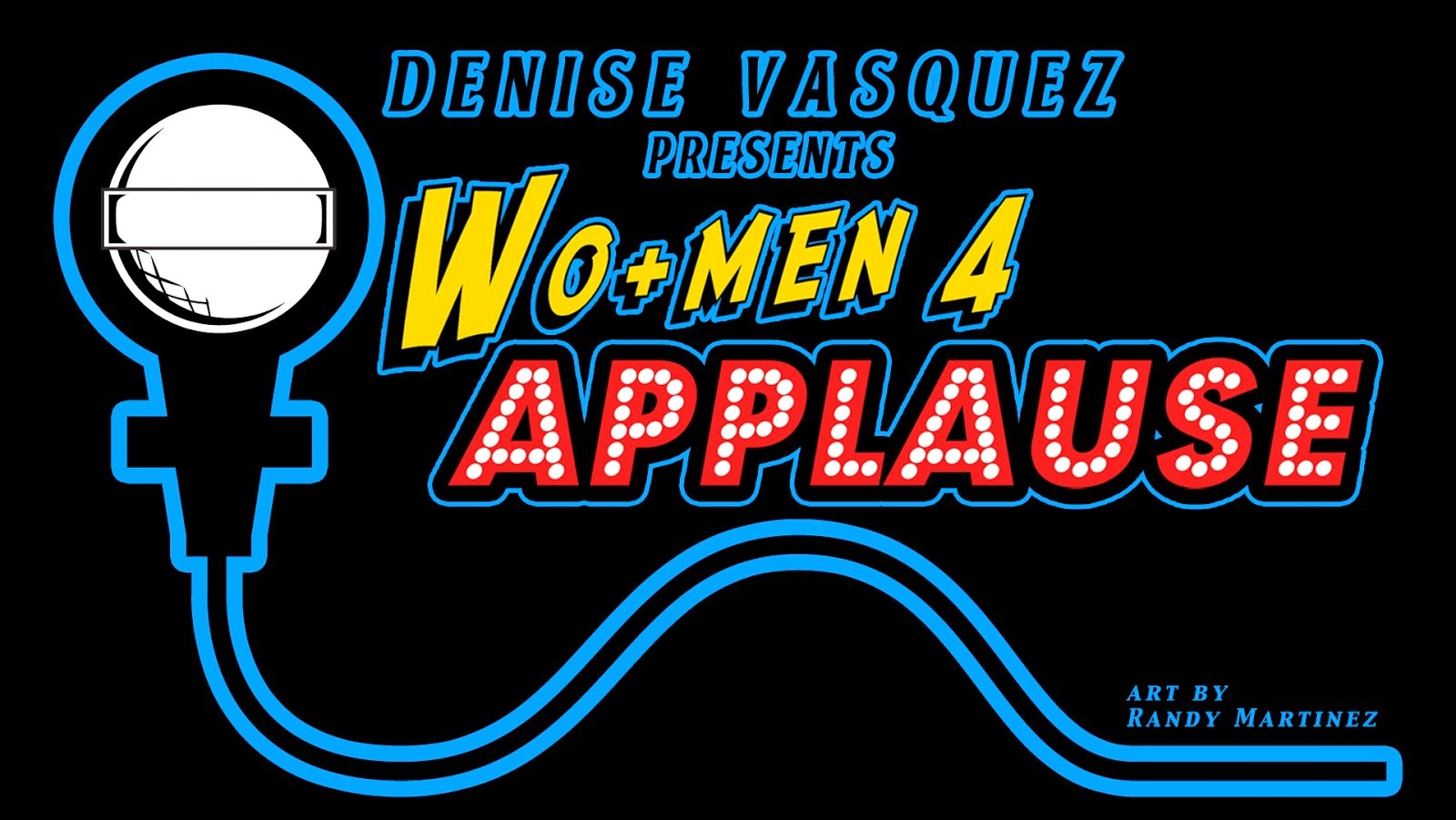 Denise Vasquez Presents WO+MEN 4 APPLAUSE™
