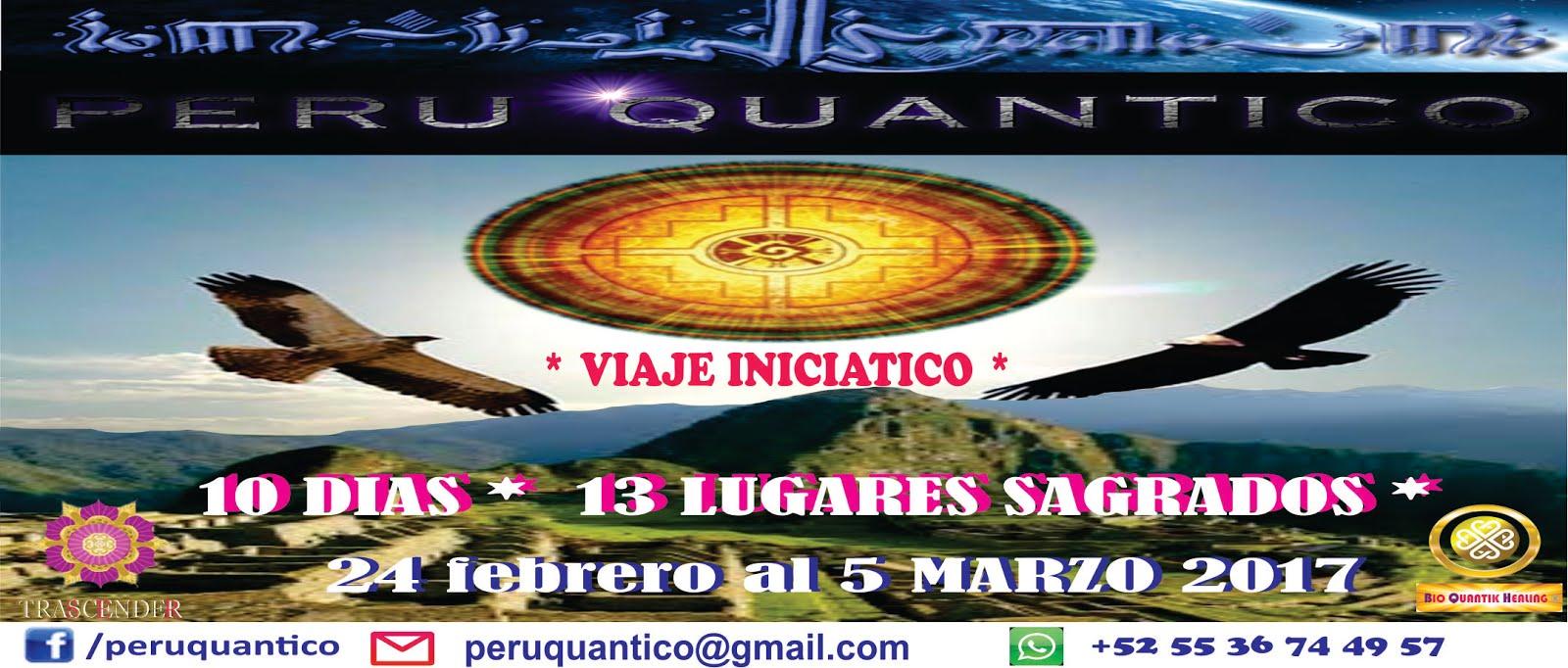 VIAJE INICIATICO PERU QUANTICO FEB 2017