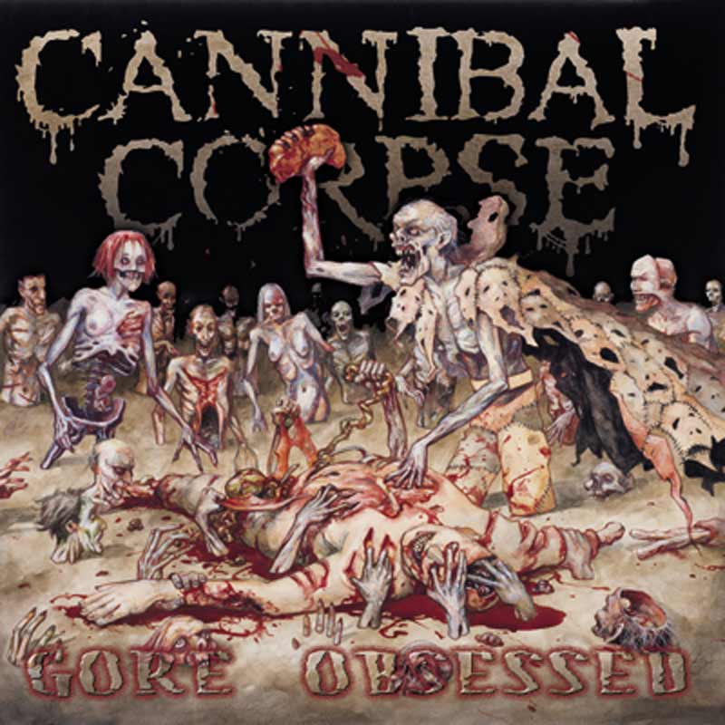 Cannibal Corpse Gore Obsessed