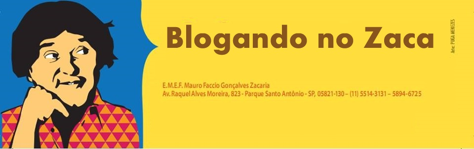 """Blogando no Zaca - EMEF Mauro Faccio Gonçalves """"Zacaria"""""""