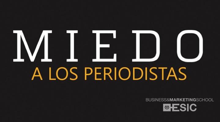 PODCAST ESIC: EL MIEDO A LOS PERIODISTAS