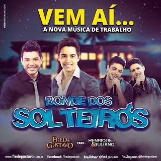 Fred+e+Gustavo+Part.+Henrique+e+Juliano+ +Bonde+Dos+Solteiros Fred e Gustavo – Bonde Dos Solteiros (Part. Henrique e Juliano) – Mp3