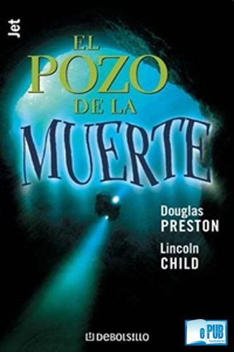 El+pozo+de+la+muerte+ +Douglas+Preston+&amp;+Lincoln+Child El pozo de la muerte   Douglas Preston & Lincoln Child