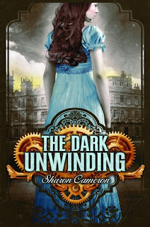 Book cover of The Dark Unwinding by Sharon Cameron