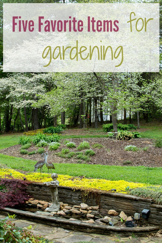 five favorite items for gardening