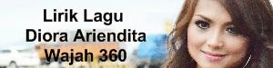 Lirik Lagu Diora Ariendita - Wajah 360