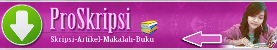 Skripsi Gratis, Download Skripsi, Gratis Skripsi, Download Gratis - PROSKRIPSI