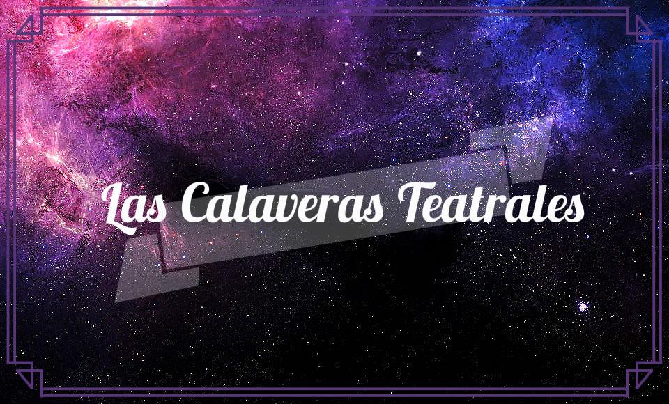 Las Calaveras Teatrales