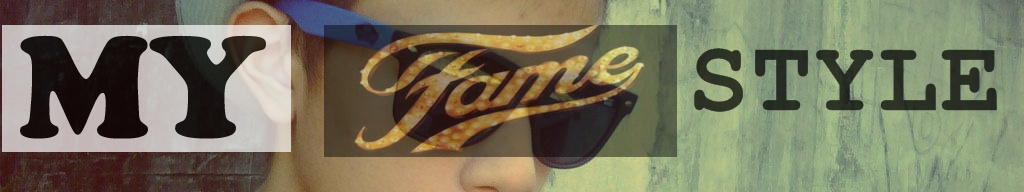 my FAME style
