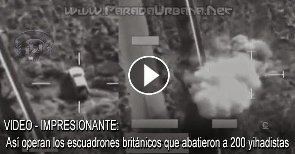 VIDEO INSÓLITO - Así operan los escuadrones británicos que abatieron a 200 yihadistas