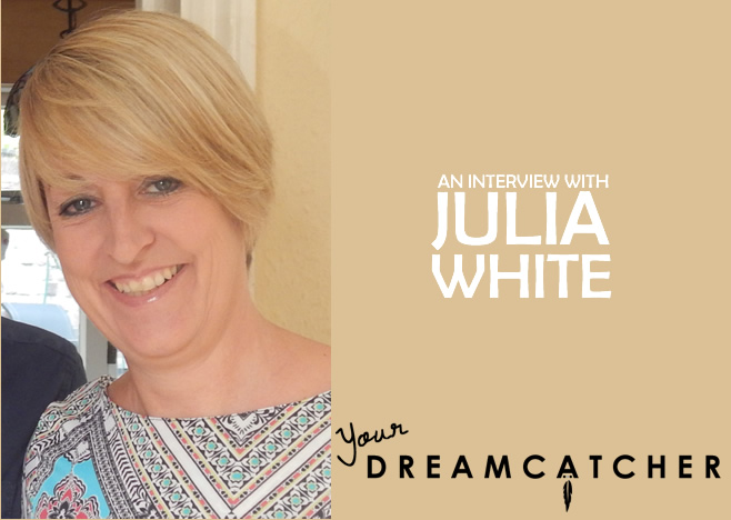 An interview with Julia White from Your Dreamcatcher