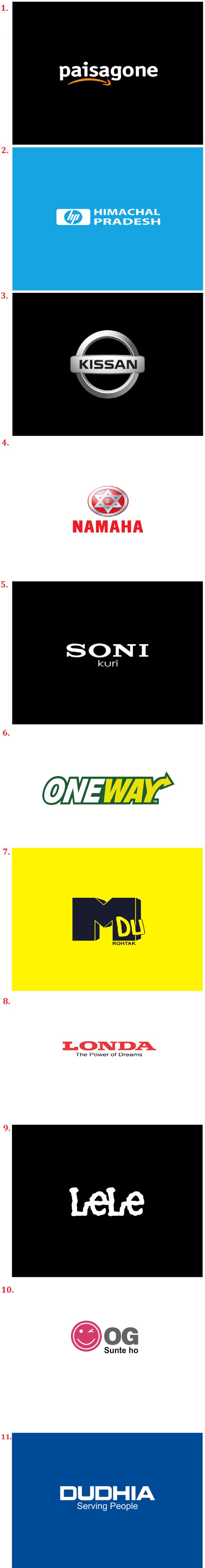 Desi-Versions-of-Famous-Brand-Logos+1Amazon-PaisaGone+2HP-Himachal-Pradesh+3Nissan-Kissan+4Yamaha-Namaha+5Sony-Soni+6SubWay-OneWay+7MTv-MDu+8HONDA-LONDA+9Lee-LeLe+10LG-OG-Sunte-Ho+11Nokia-Dudhia-Serving-People