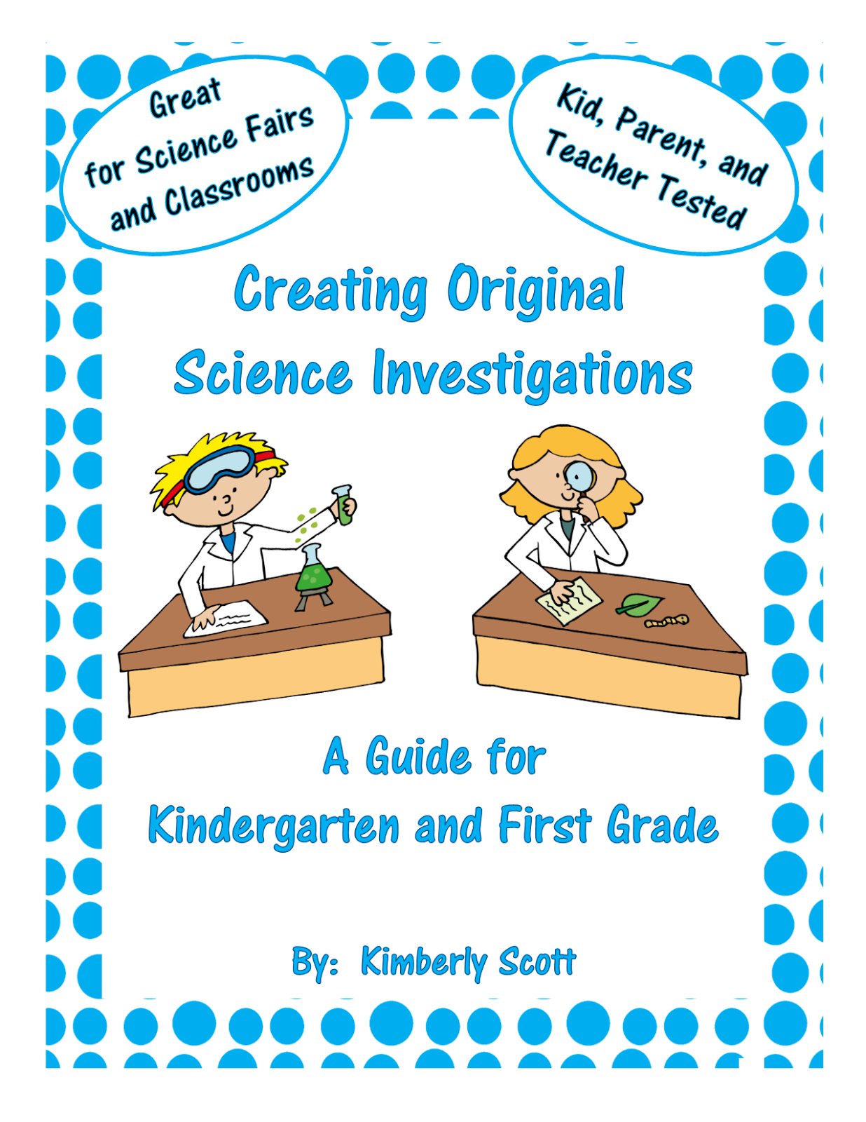 http://www.teacherspayteachers.com/Product/Create-Science-Investigations-for-K-and-1st-Grade-Classrooms-and-Science-Fairs-1200400