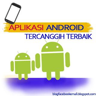 aplikasi android tercanggih terbaik