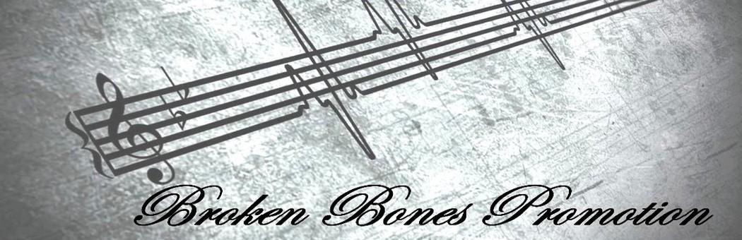 BROKEN BONES PROMOTION