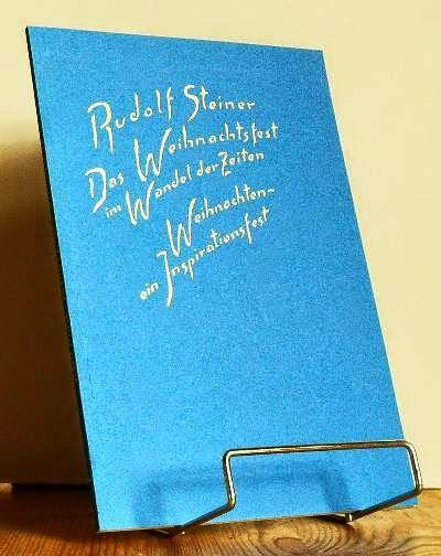 Das Weihnachtsfest im Wandel der Zeiten. Rudolf Steiner