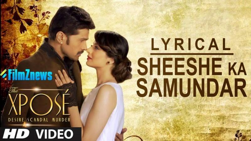Sheeshe Ka Samundar Lyrics - The Xpose (2014)