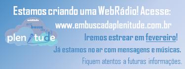 WebRádio | Em Busca da Plenitude