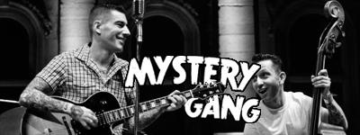 MYSTERY GANG: Ние свирим възможно най-свежото рокабили