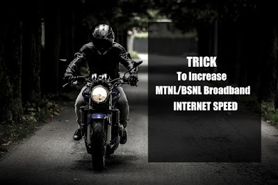 increase speed of mtnl broadband internet