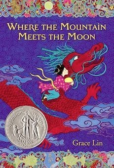 bookcover of Newbery Honor Book - WHERE THE MOUNTAIN MEETS THE MOON   by Grace Lin