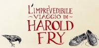 """""""L'imprevedibile viaggio di Harold Fry"""""""
