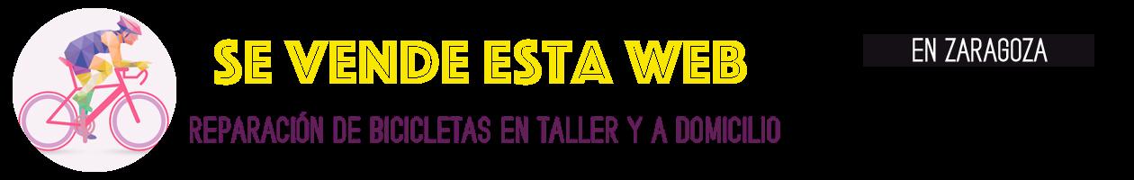 Taller Bicicletas Zaragoza · WEB EN VENTA · ANÚNCIESE AQUÍ
