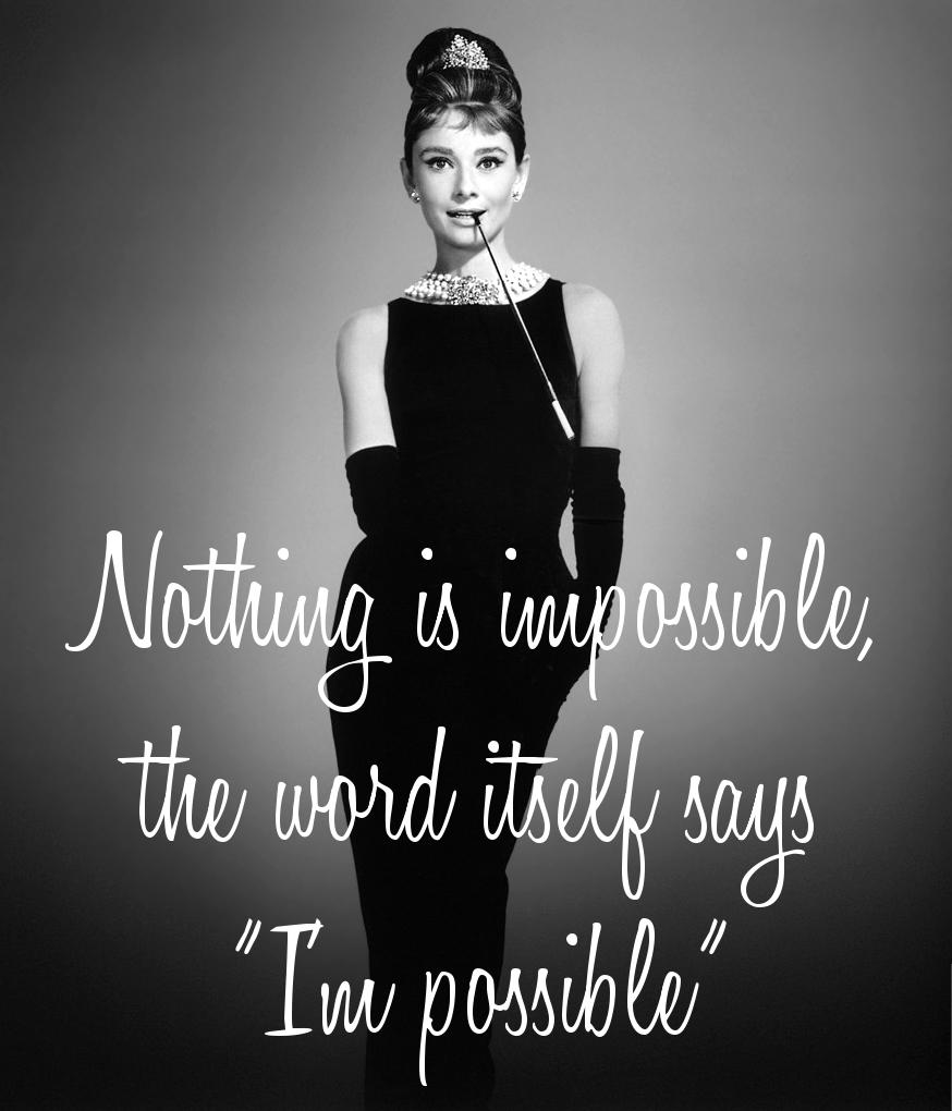 Nothing Is Impossible Audrey Hepburn