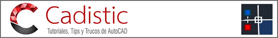 Cadistic: Tutoriales, Tips y Trucos de AutoCAD